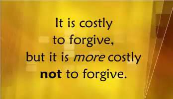 FORGIVENESS IS COSTLY